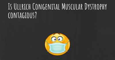 Is Ullrich Congenital Muscular Dystrophy contagious?