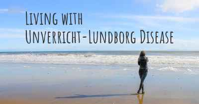 Living with Unverricht-Lundborg Disease