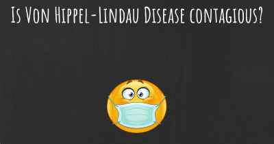 Is Von Hippel-Lindau Disease contagious?