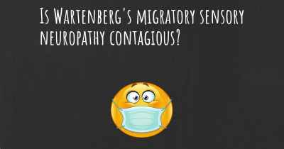 Is Wartenberg's migratory sensory neuropathy contagious?