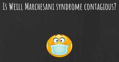 Is Weill Marchesani syndrome contagious?