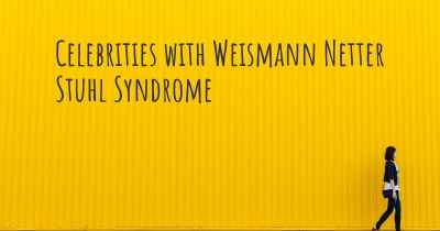 Celebrities with Weismann Netter Stuhl Syndrome