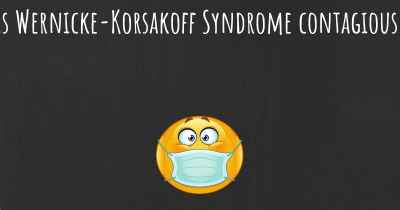 Is Wernicke-Korsakoff Syndrome contagious?