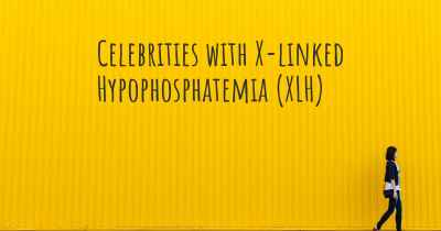 Celebrities with X-linked Hypophosphatemia (XLH)