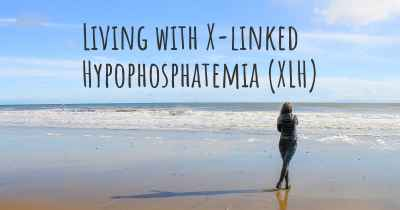 Living with X-linked Hypophosphatemia (XLH)