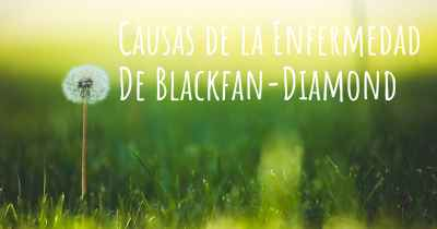 Causas de la Enfermedad De Blackfan-Diamond