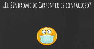 ¿El Síndrome de Carpenter es contagioso?