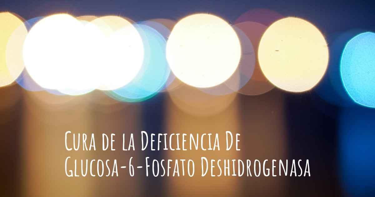 ¿La Deficiencia De Glucosa-6-Fosfato Deshidrogenasa tiene
