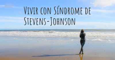 Vivir con Síndrome de Stevens-Johnson