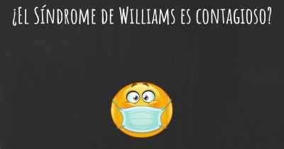 ¿El Síndrome de Williams es contagioso?