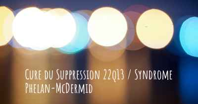 Cure du Suppression 22q13 / Syndrome Phelan-McDermid
