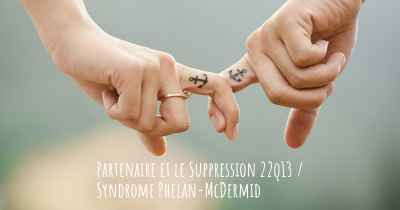 Partenaire et le Suppression 22q13 / Syndrome Phelan-McDermid
