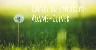 Causes du Syndrome Adams-Oliver