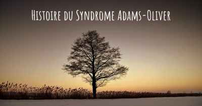Histoire du Syndrome Adams-Oliver