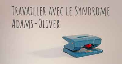 Travailler avec le Syndrome Adams-Oliver