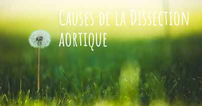 Causes de la Dissection aortique