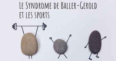 Le Syndrome de Baller-Gerold et les sports