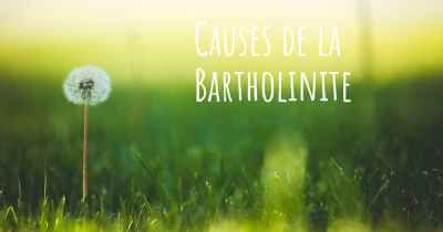Causes de la Bartholinite