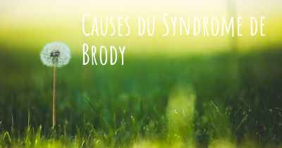 Causes du Syndrome de Brody