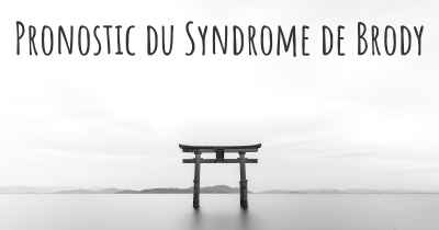 Pronostic du Syndrome de Brody