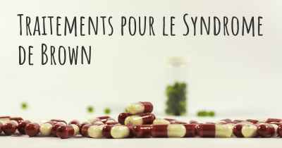 Traitements pour le Syndrome de Brown