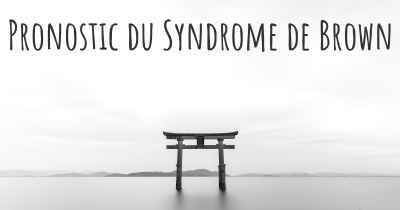 Pronostic du Syndrome de Brown