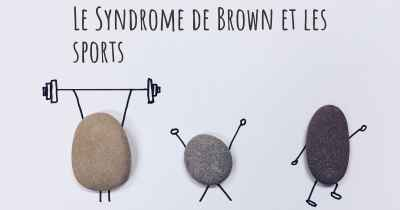 Le Syndrome de Brown et les sports
