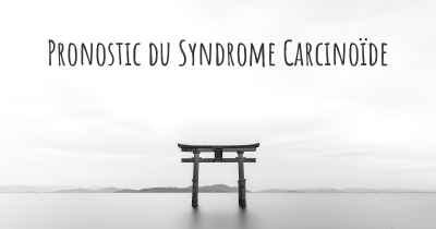 Pronostic du Syndrome Carcinoïde