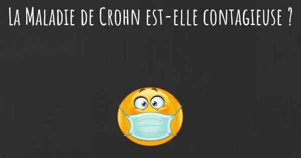 est ce que la maladie de crohn est elle contagieuse. Black Bedroom Furniture Sets. Home Design Ideas