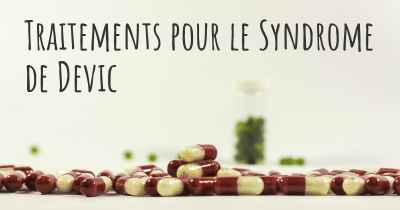 Traitements pour le Syndrome de Devic