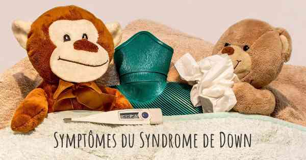 Symptômes du Syndrome de Down