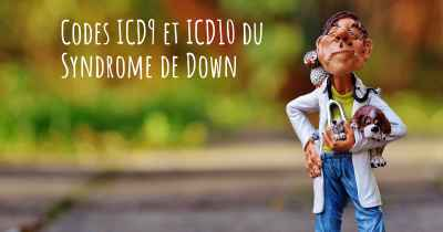 Codes ICD9 et ICD10 du Syndrome de Down