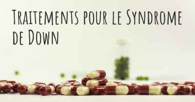 Traitements pour le Syndrome de Down