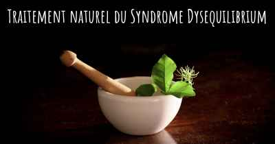 Traitement naturel du Syndrome Dysequilibrium