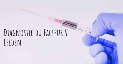 Diagnostic du Facteur V Leiden