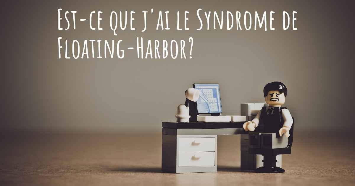 comment puis je savoir si j 39 ai le syndrome de floating harbor. Black Bedroom Furniture Sets. Home Design Ideas