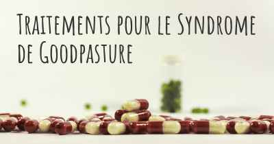 Traitements pour le Syndrome de Goodpasture