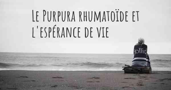 ▷ Quelle est l'espérance de vie avec le Purpura rhumatoïde? Est-ce ...