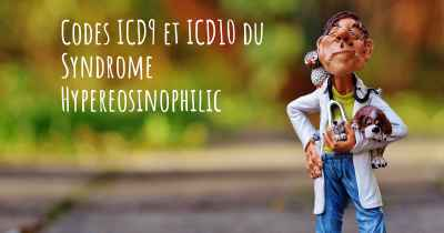 Codes ICD9 et ICD10 du Syndrome Hypereosinophilic