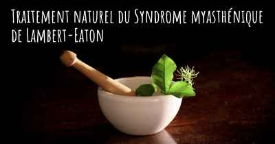 Traitement naturel du Syndrome myasthénique de Lambert-Eaton
