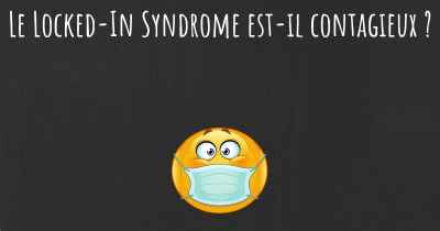 Le Locked-In Syndrome est-il contagieux ?
