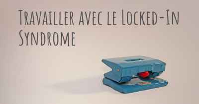 Travailler avec le Locked-In Syndrome