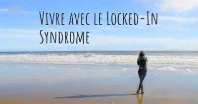 Vivre avec le Locked-In Syndrome