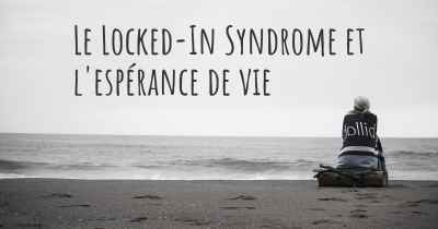 Le Locked-In Syndrome et l'espérance de vie