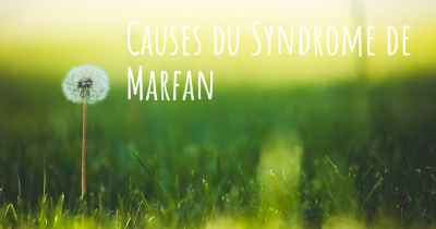Causes du Syndrome de Marfan