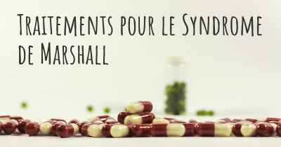 Traitements pour le Syndrome de Marshall