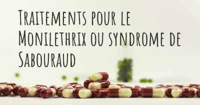 Traitements pour le Monilethrix ou syndrome de Sabouraud