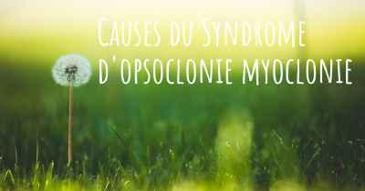 Causes du Syndrome d'opsoclonie myoclonie