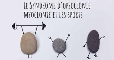 Le Syndrome d'opsoclonie myoclonie et les sports