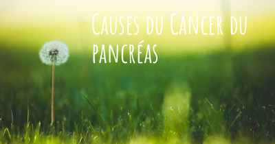 Causes du Cancer du pancréas